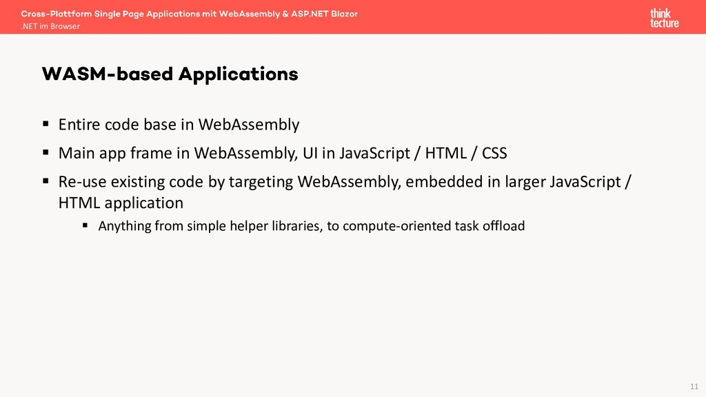 11 ▪ Entire code base in WebAssembly ▪ Main app...