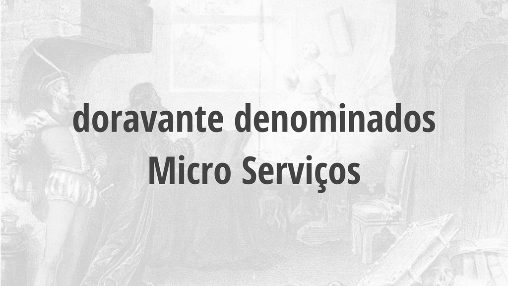 doravante denominados Micro Serviços 9