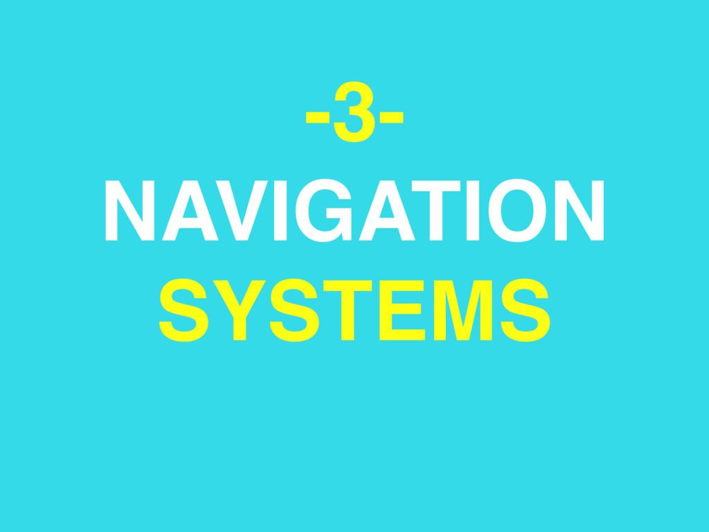-3- NAVIGATION SYSTEMS