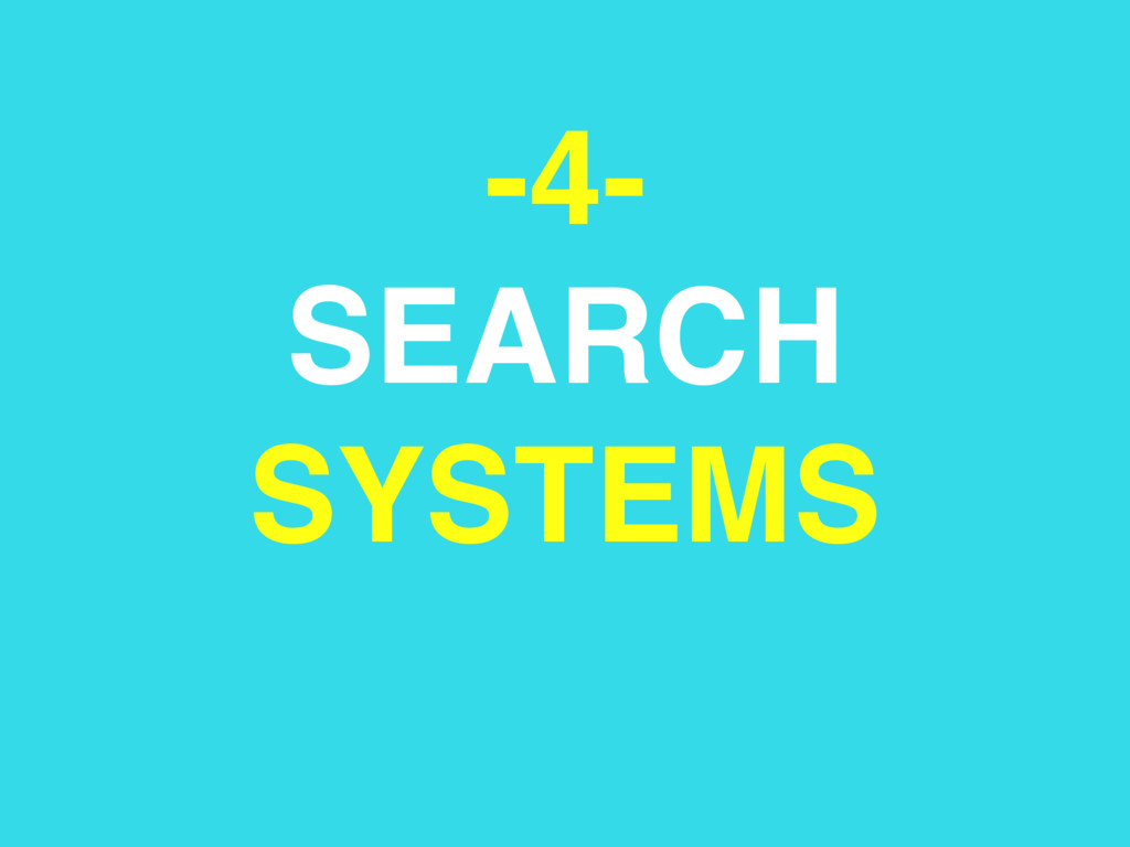 -4- SEARCH SYSTEMS