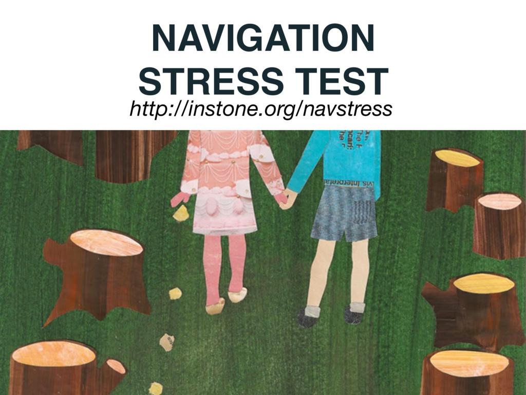 NAVIGATION STRESS TEST http://instone.org/navst...