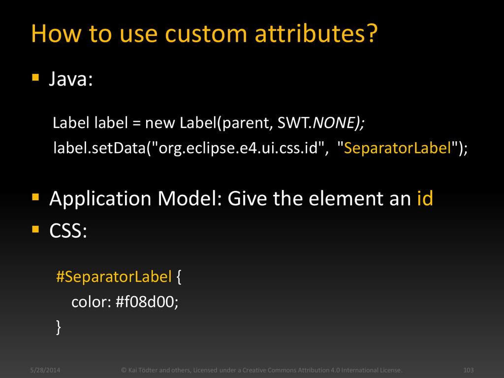 How to use custom attributes?  Java: Label lab...