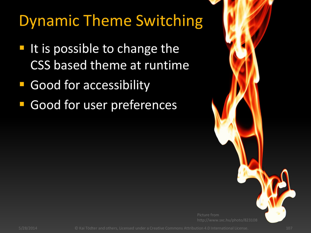 Dynamic Theme Switching  It is possible to cha...