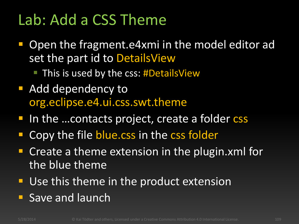 Lab: Add a CSS Theme  Open the fragment.e4xmi ...