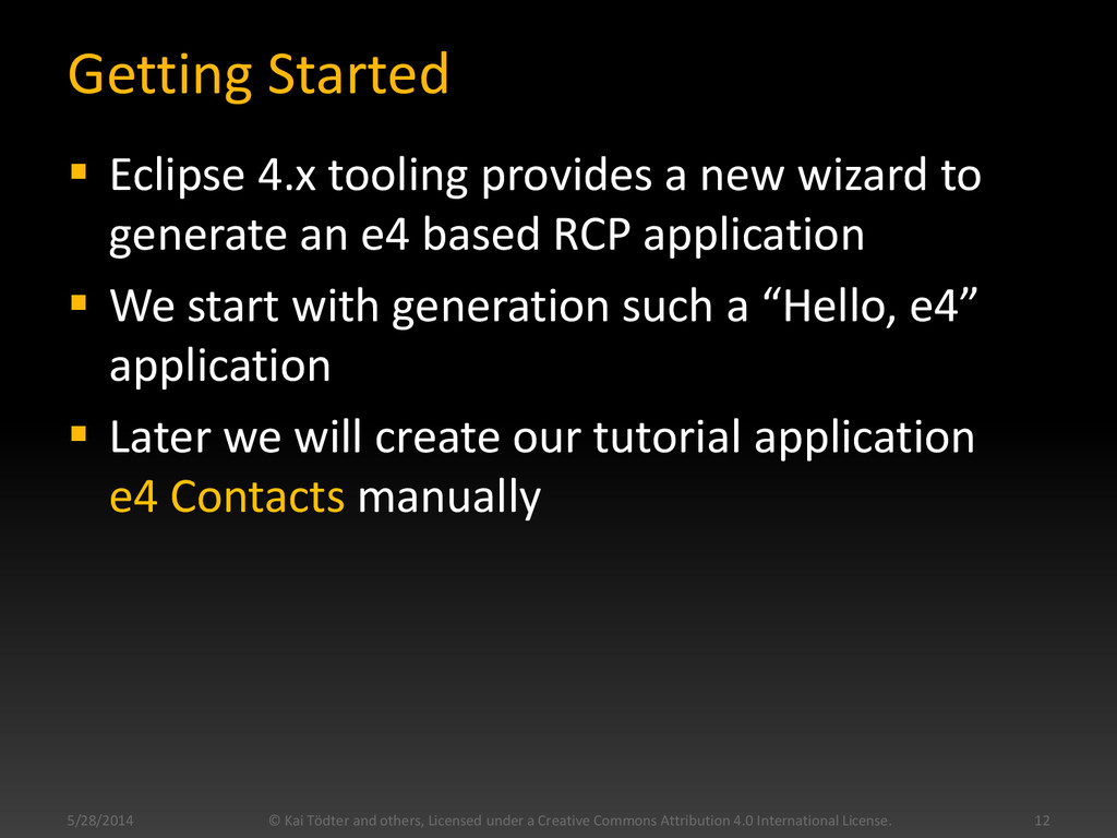 Getting Started  Eclipse 4.x tooling provides ...