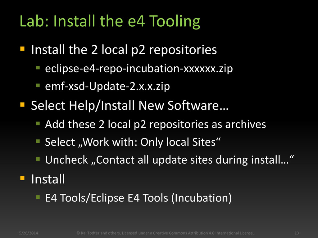 Lab: Install the e4 Tooling  Install the 2 loc...