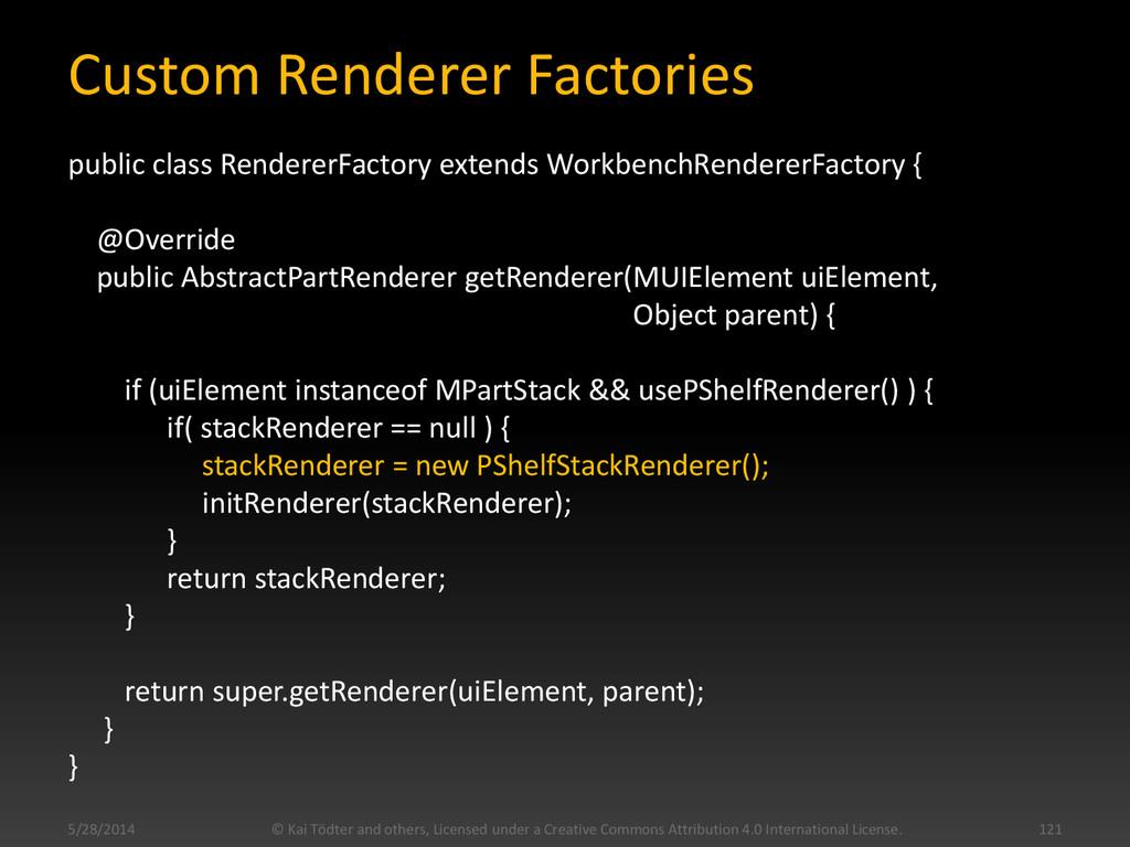 Custom Renderer Factories public class Renderer...