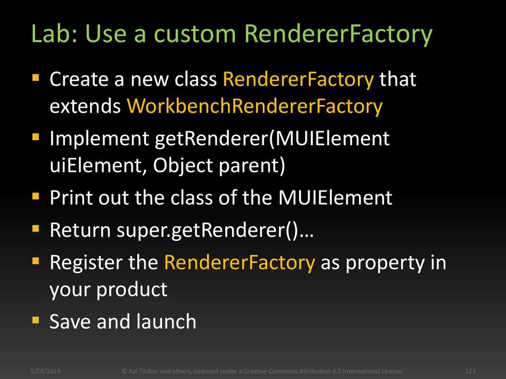 Lab: Use a custom RendererFactory  Create a ne...