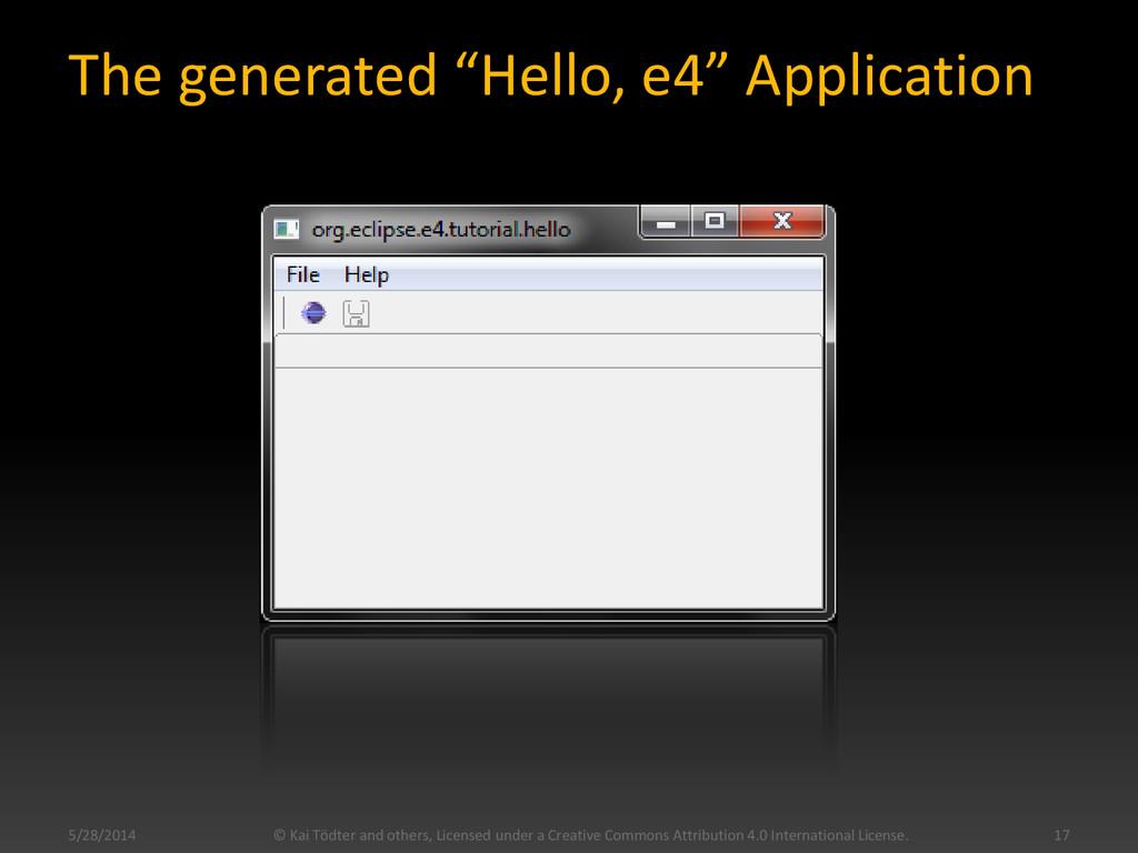"The generated ""Hello, e4"" Application 5/28/2014..."