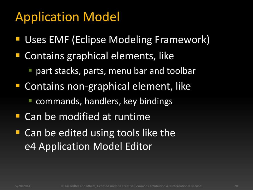 Application Model  Uses EMF (Eclipse Modeling ...