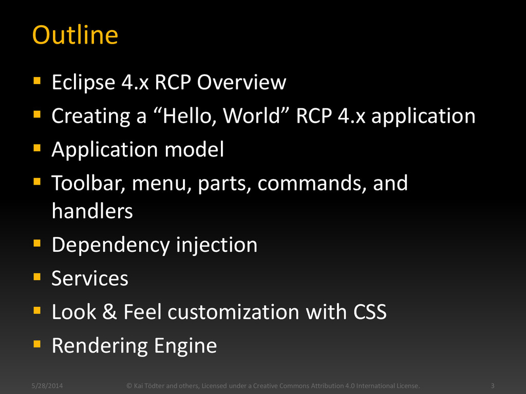 Outline  Eclipse 4.x RCP Overview  Creating a...