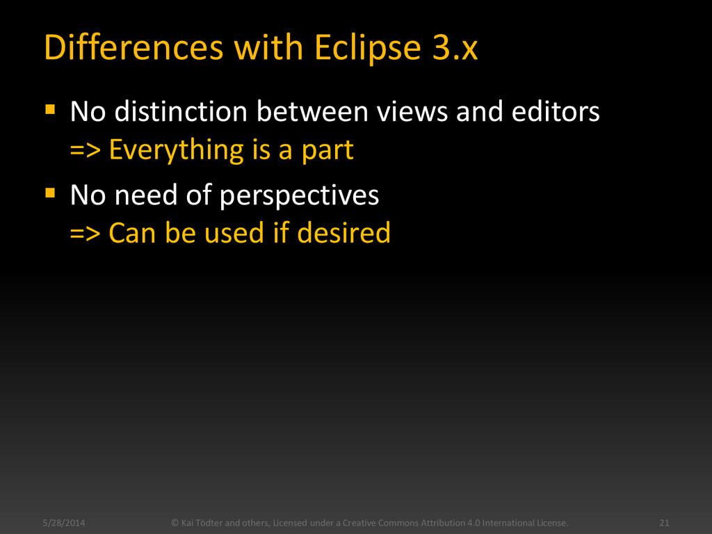 Differences with Eclipse 3.x  No distinction b...