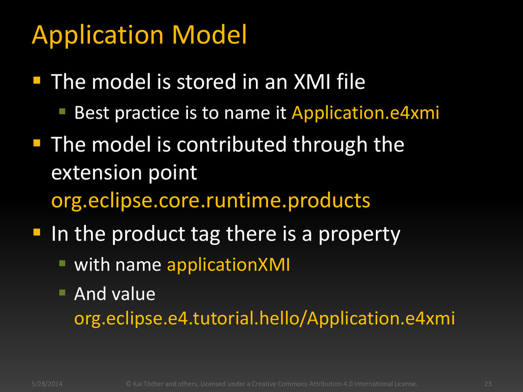 Application Model  The model is stored in an X...