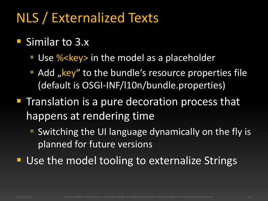 NLS / Externalized Texts  Similar to 3.x  Use...