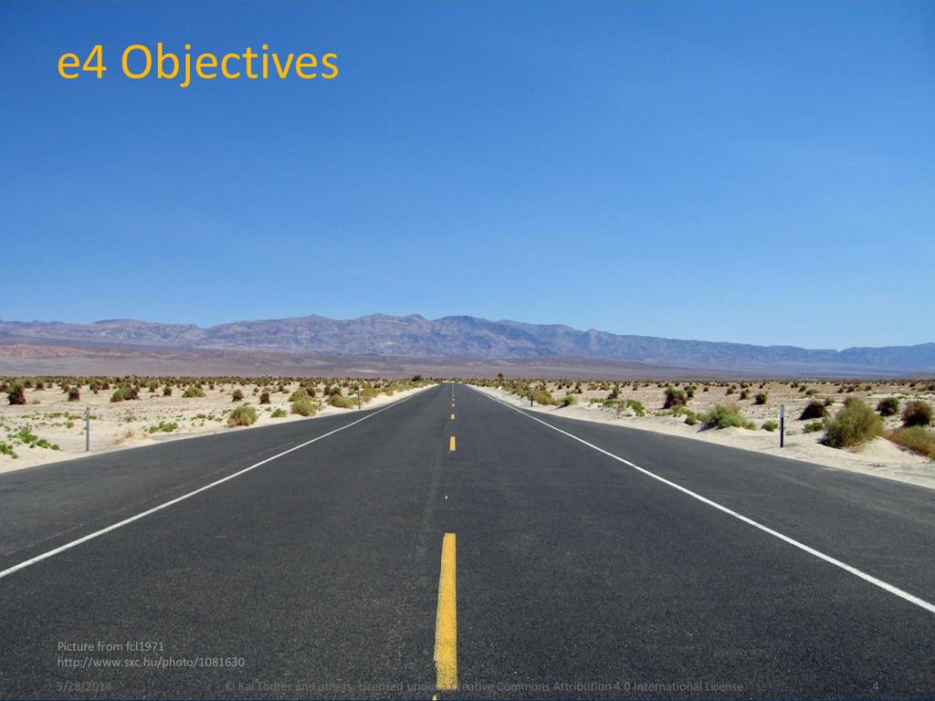 e4 Objectives 5/28/2014 © Kai Tödter and others...