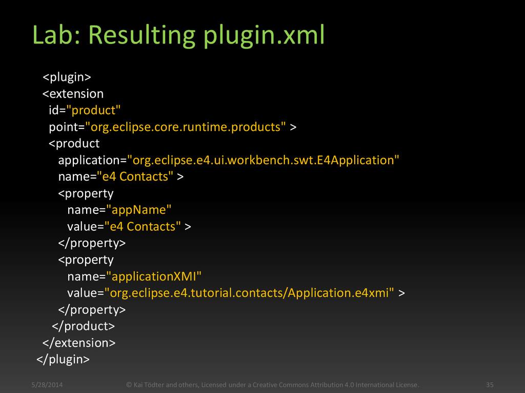 Lab: Resulting plugin.xml <plugin> <extension i...
