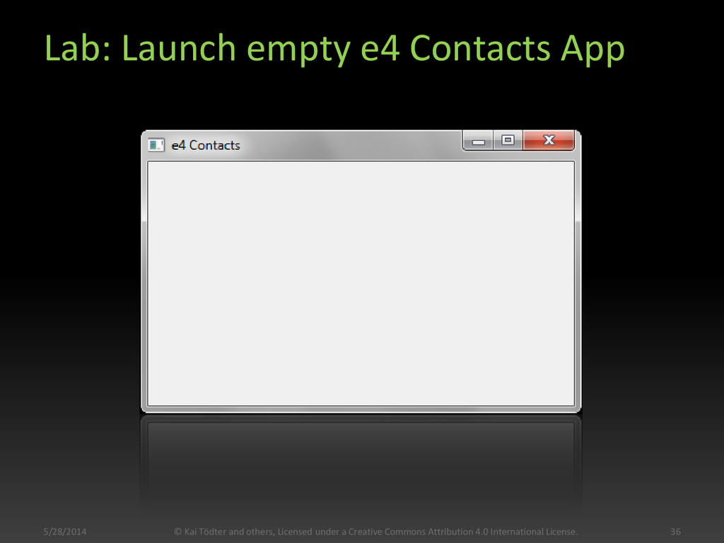 Lab: Launch empty e4 Contacts App 5/28/2014 36 ...