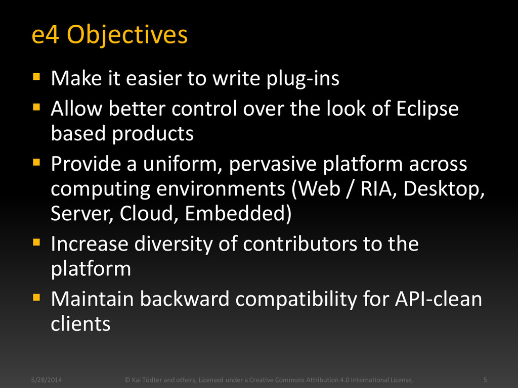 e4 Objectives  Make it easier to write plug-in...