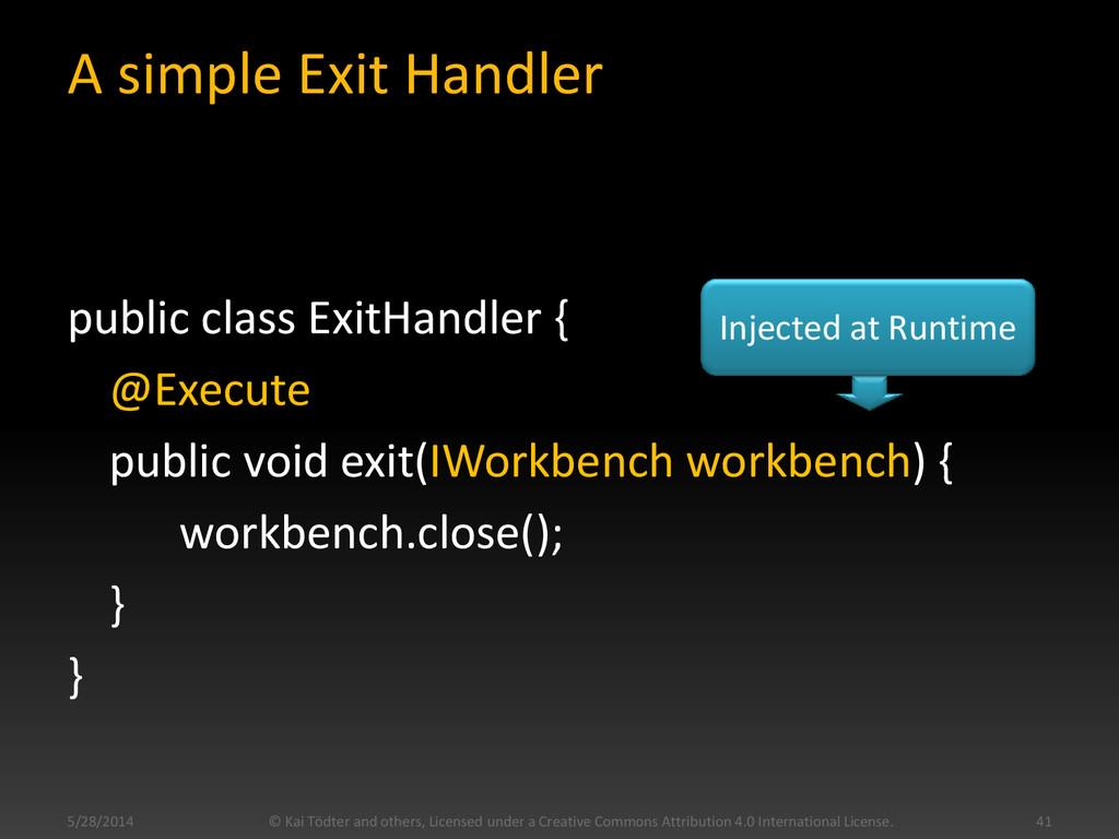 public class ExitHandler { @Execute public void...