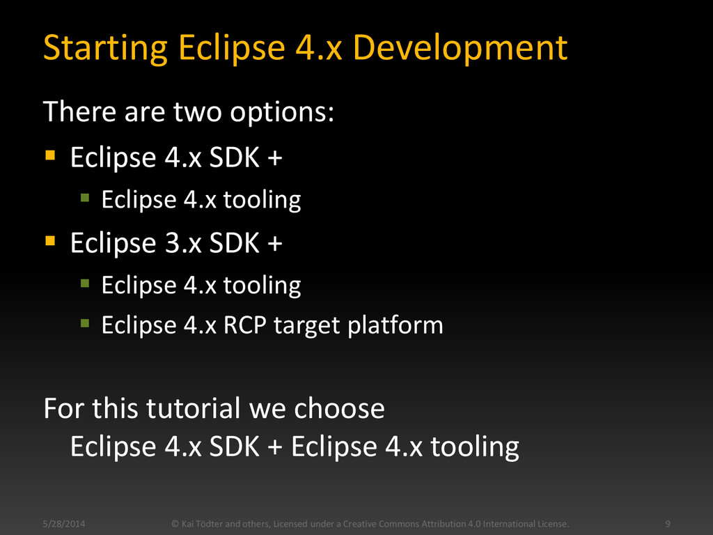 Starting Eclipse 4.x Development There are two ...
