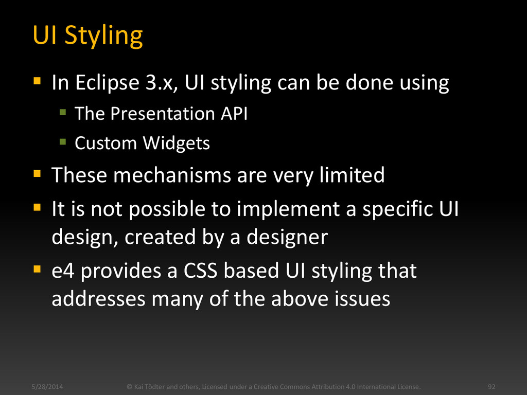 UI Styling  In Eclipse 3.x, UI styling can be ...