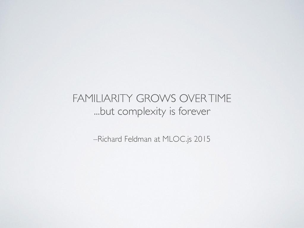 –Richard Feldman at MLOC.js 2015 FAMILIARITY GR...