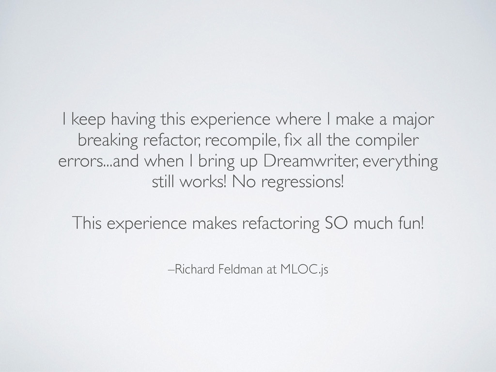 –Richard Feldman at MLOC.js I keep having this ...