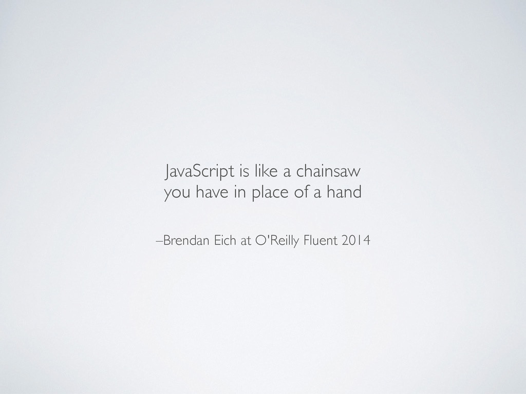 –Brendan Eich at O'Reilly Fluent 2014 JavaScrip...