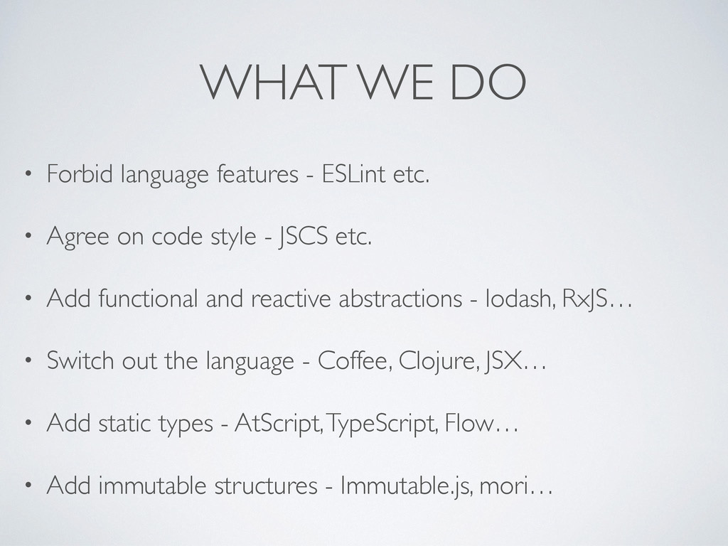WHAT WE DO • Forbid language features - ESLint ...