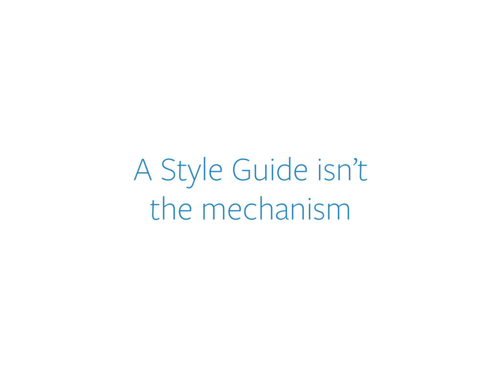 A Style Guide isn't