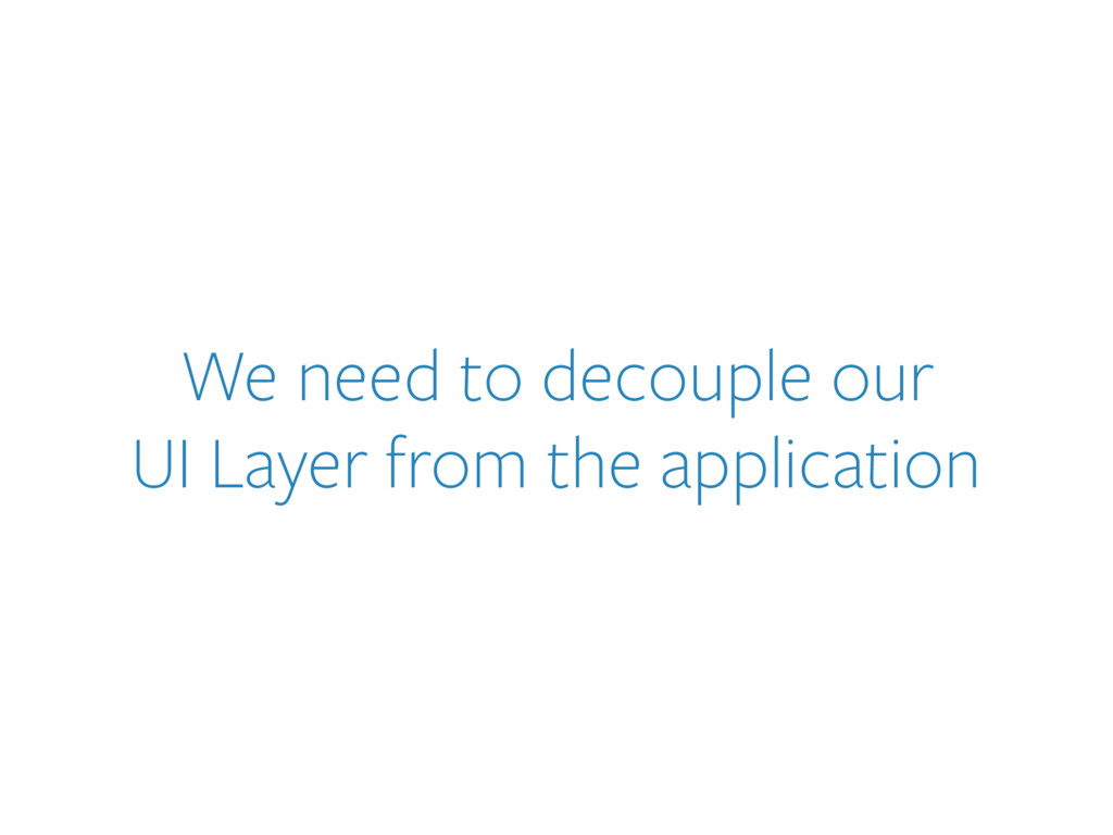 We need to decouple our