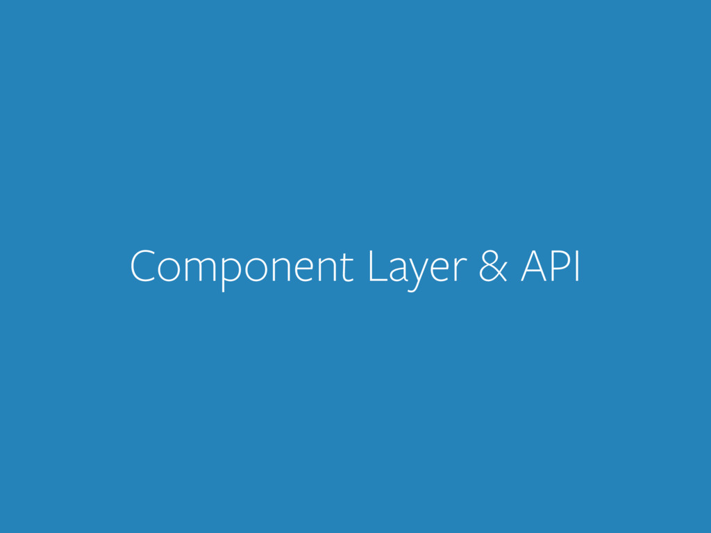 Component Layer & API