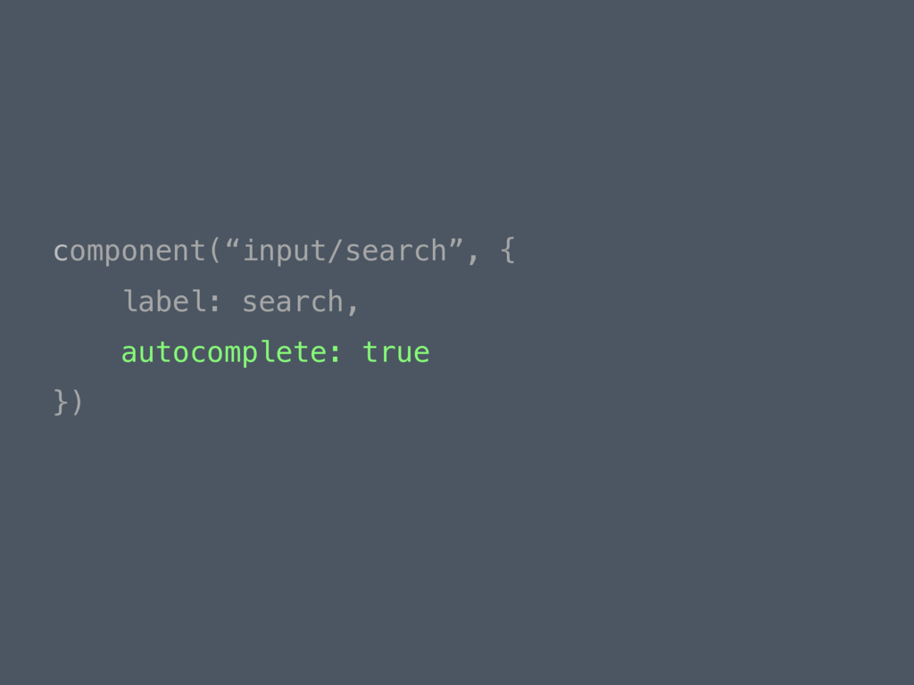 "component(""input/search"", {