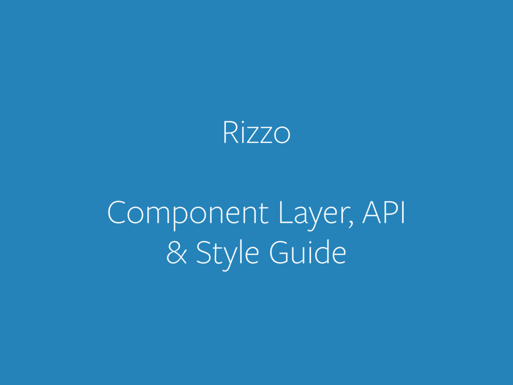 Rizzo ! Component Layer, API 