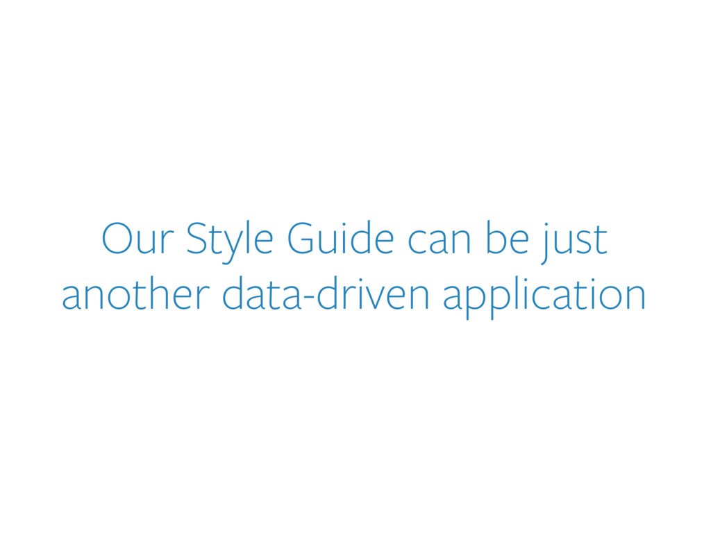 Our Style Guide can be just