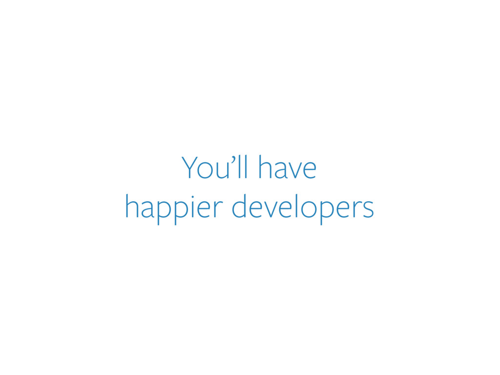 You'll have