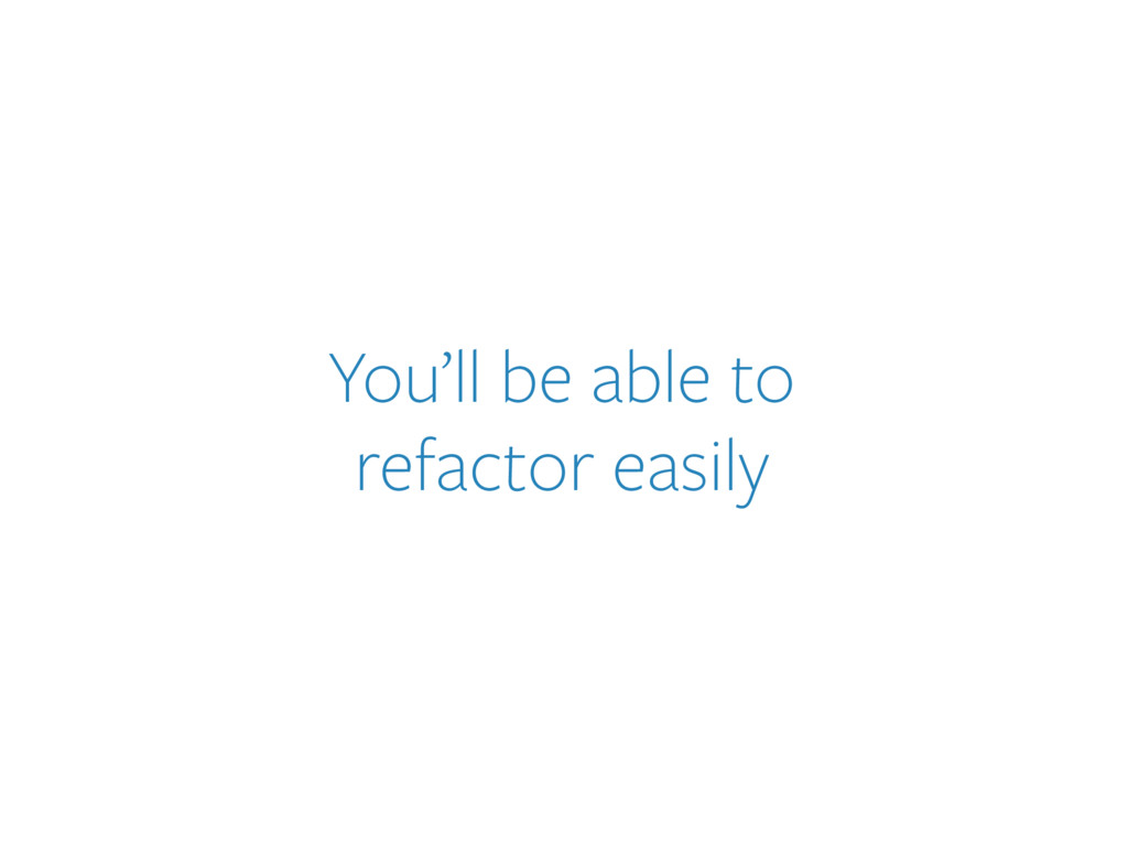 You'll be able to