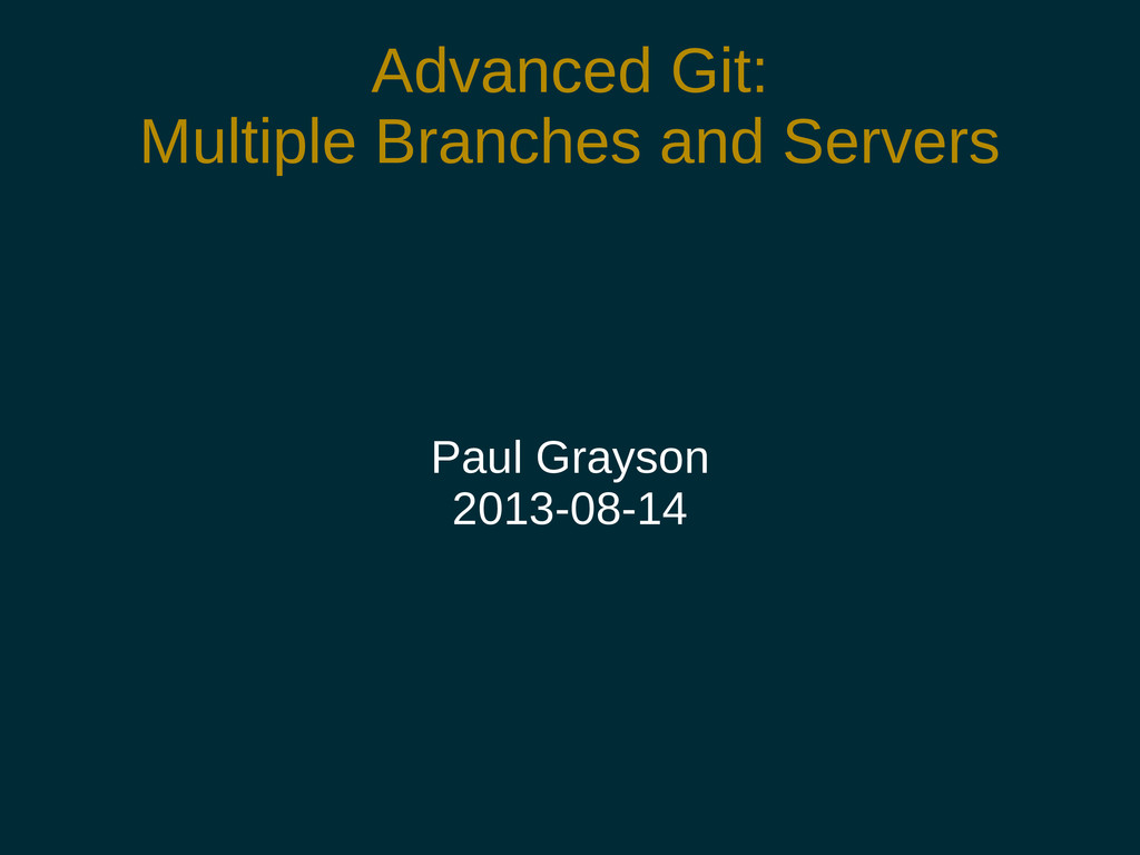 Advanced Git: Multiple Branches and Servers Pau...