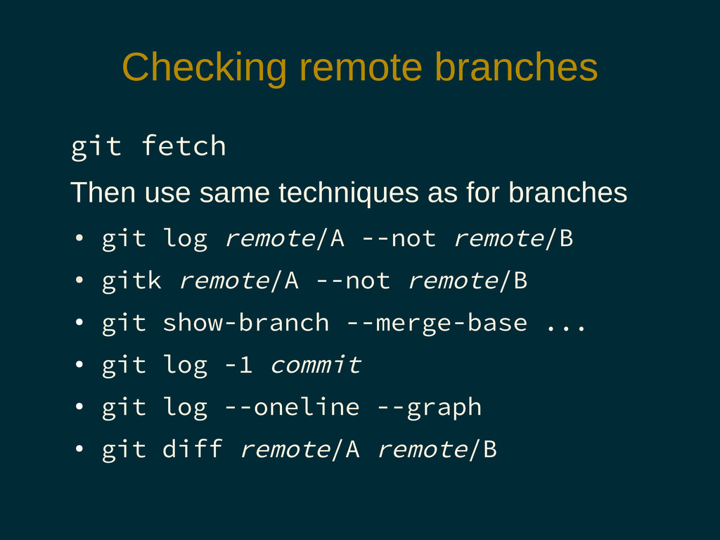 Checking remote branches git fetch Then use sam...