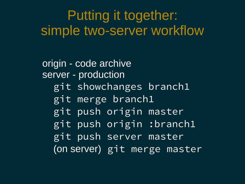 Putting it together: simple two-server workflow...