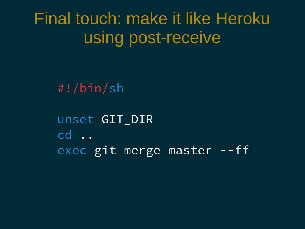 Final touch: make it like Heroku using post-rec...