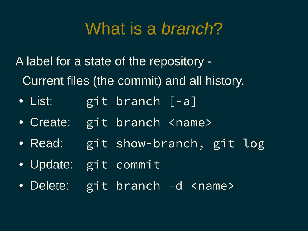 What is a branch? A label for a state of the re...