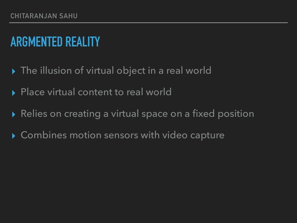 CHITARANJAN SAHU ARGMENTED REALITY ▸ The illusi...