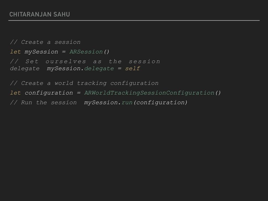CHITARANJAN SAHU // Create a session let mySess...