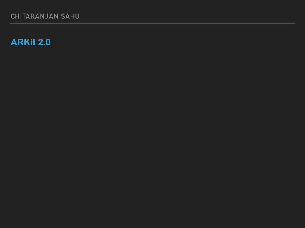CHITARANJAN SAHU ARKit 2.0