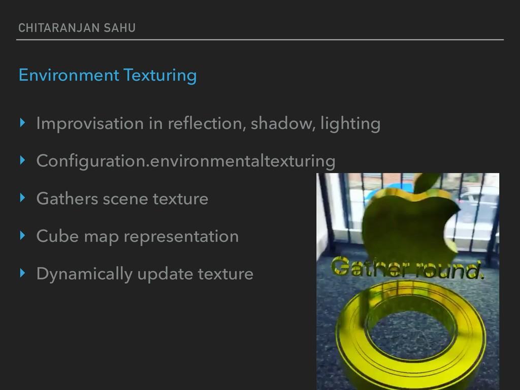 CHITARANJAN SAHU Environment Texturing ‣ Improv...