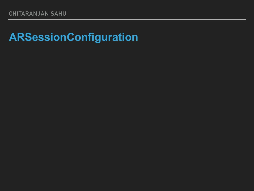 CHITARANJAN SAHU ARSessionConfiguration
