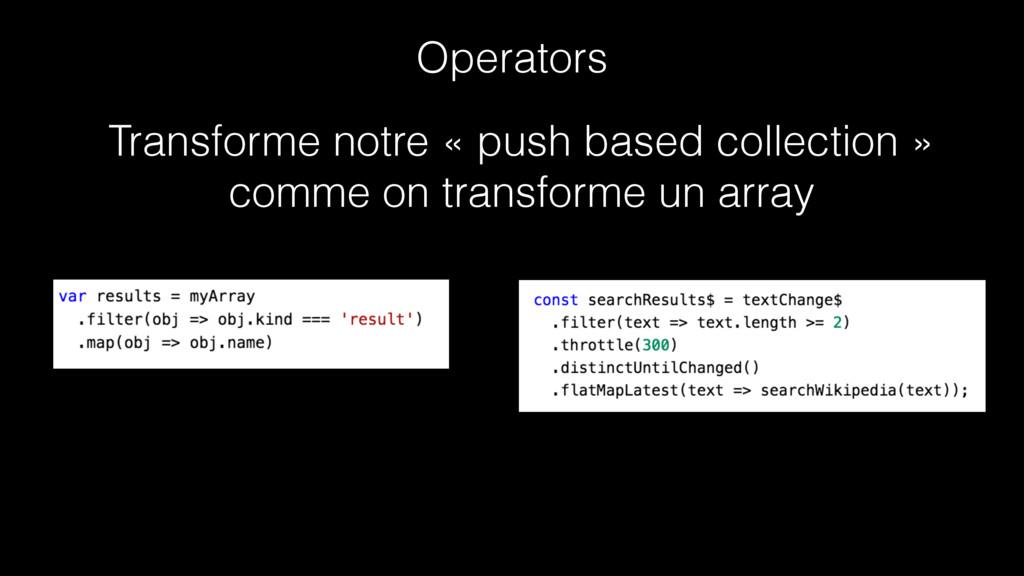 Operators Transforme notre « push based collect...