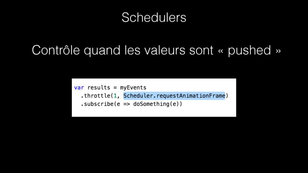 Schedulers Contrôle quand les valeurs sont « pu...