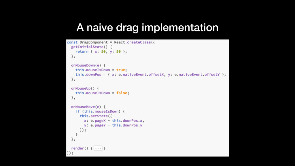 A naive drag implementation